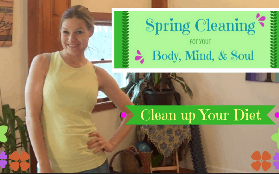Spring Cleaning for Healthy Living – clean up your DIET