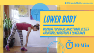 10 Minute Lower Body: Legs, Thighs, Calves, & Glutes