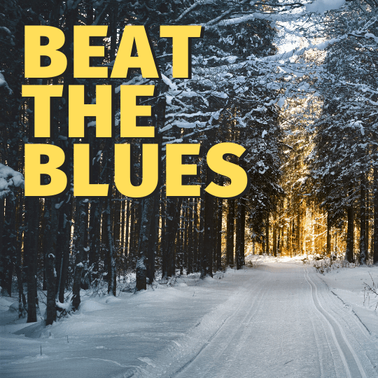 3 Tips to Beat the Winter Blues